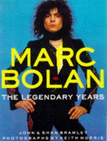 Marc Bolan: The Legendary Years: Bramley, John, Bramley,