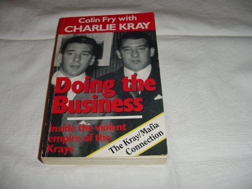 9781856850575: Doing the Business: Inside the Violent Empire of the Krays