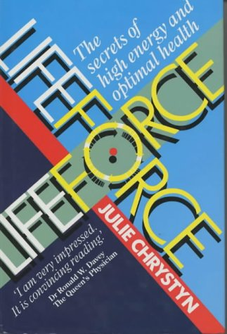 Lifeforce: The Secrets of High Energy and: Chrystyn, Julie