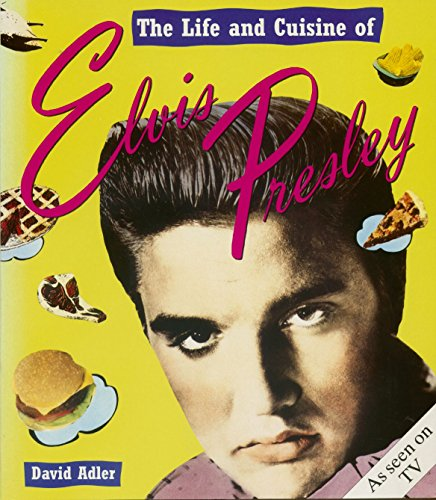 9781856850988: The Life and Cuisine of Elvis Presley