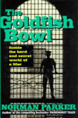 The Goldfish Bowl: Parker, N.