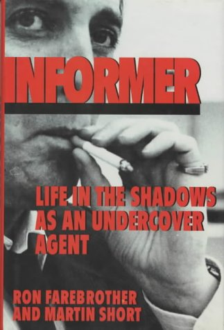 9781856851145: Informer: Life in the Shadows as an Undercover Agent