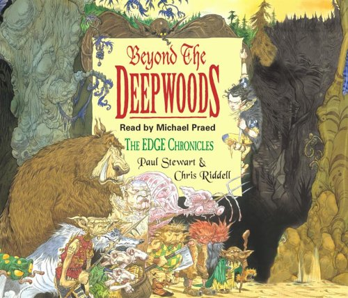 The Edge Chronicles 1: Beyond the Deepwoods (185686832X) by Paul Stewart; Chris Riddell