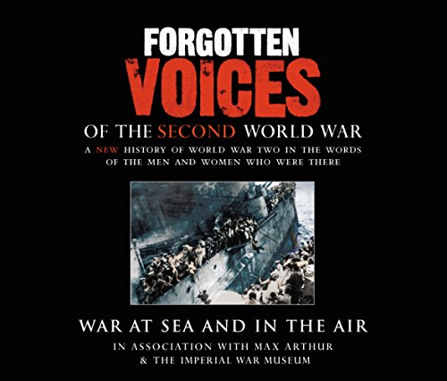 9781856869522: Forgotten Voices of the Second World War: War at Sea and in the Air