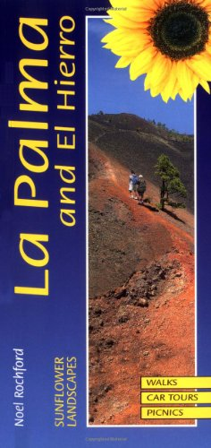 9781856912143: Sunflower Landscapes of LA Palma and El Hierro: a countryside guide (Sunflower Guides La Palma & El Hierro)