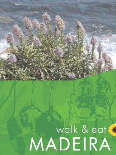 Walk and Eat Madeira (Walk & Eat) (Walk and Eat) (1856913392) by John Underwood; Pat Underwood