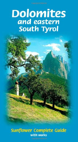 9781856913782: Dolomites and eastern South Tyrol Sunflower Complete Guide