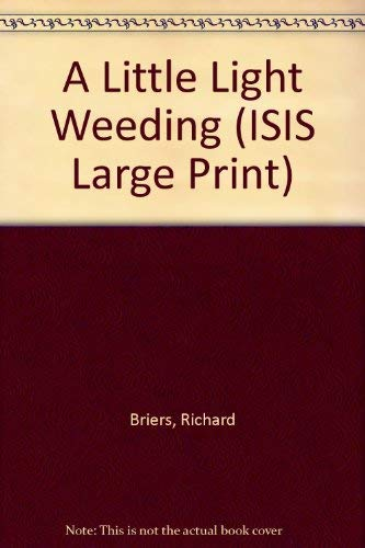 9781856950381: A Little Light Weeding (ISIS Large Print)