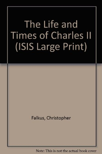 9781856950732: The Life and Times of Charles II (ISIS Large Print)