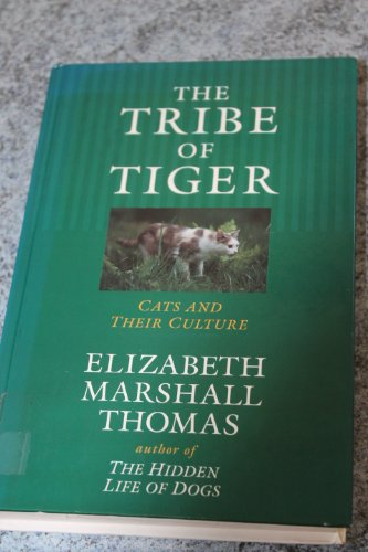 9781856950923: The Tribe of Tiger: Cats and Their Culture (ISIS Large Print)