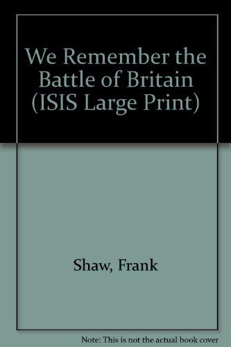 9781856951012: We Remember the Battle of Britain (ISIS Large Print)