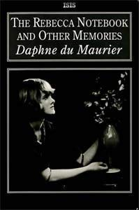 """The """" Rebecca """" Notebook and Other Memories (ISIS Large Print): DAPHNE DU MAURIER"""
