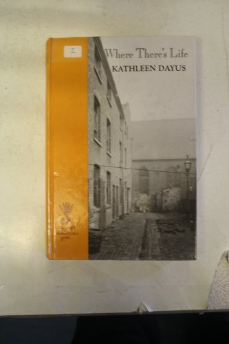 Where There's Life (Isis Reminiscence Series) (1856951316) by Dayus, Kathleen