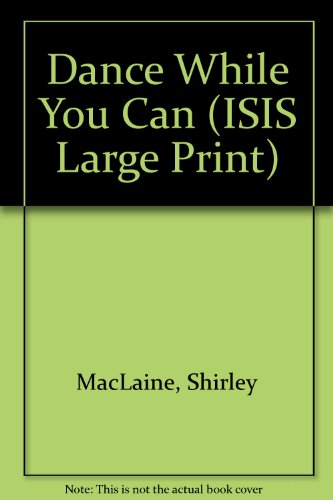 9781856951401: Dance While You Can (ISIS Large Print)
