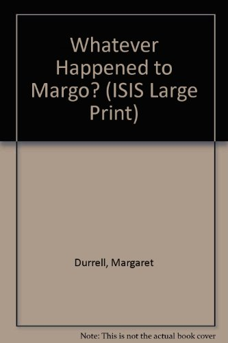 9781856951593: Whatever Happened to Margo? (ISIS Large Print)