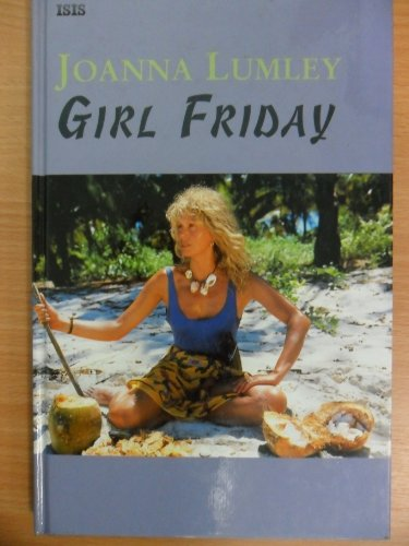 9781856952064: Girl Friday: The Co-Star of Absolutely Fabulous Spends 9 Days on a Desert Island (ISIS Large Print)
