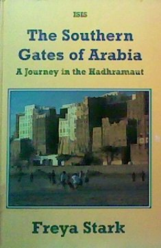 9781856952101: The Southern Gates of Arabia: A Journey in the Hadhramaut (Transaction Large Print Books)