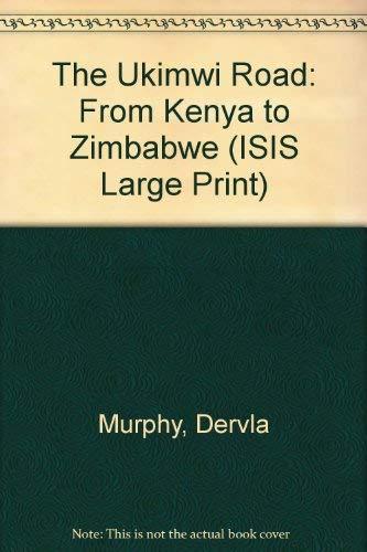 9781856952354: The Ukimwi Road: From Kenya to Zimbabwe (ISIS Large Print)