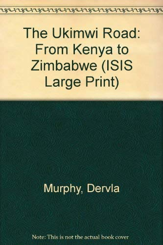 9781856952354: The Ukimwi Road: From Kenya to Zimbabwe (Transaction Large Print Books)