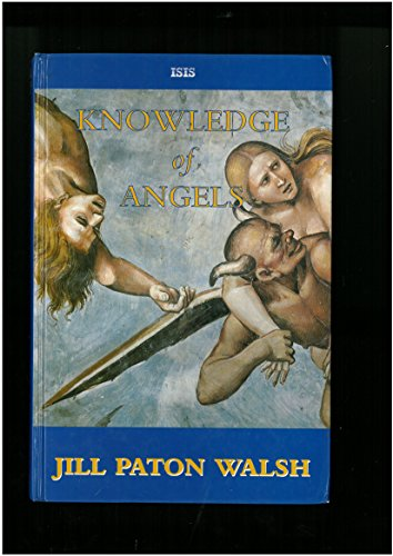 9781856952446: Knowledge of Angels (ISIS Large Print)