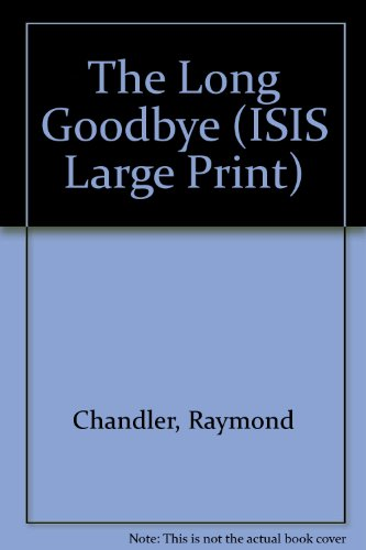 9781856953016: The Long Goodbye (ISIS Large Print)