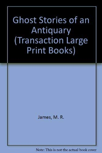 9781856953207: Ghost Stories of an Antiquary (Transaction Large Print Books)