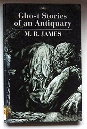 Ghost Stories of an Antiquary (Transaction Large: James, M. R.