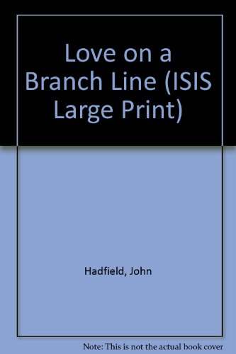 9781856953597: Love on a Branch Line (ISIS Large Print)