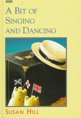 9781856953887: A Bit of Singing and Dancing (ISIS Large Print)