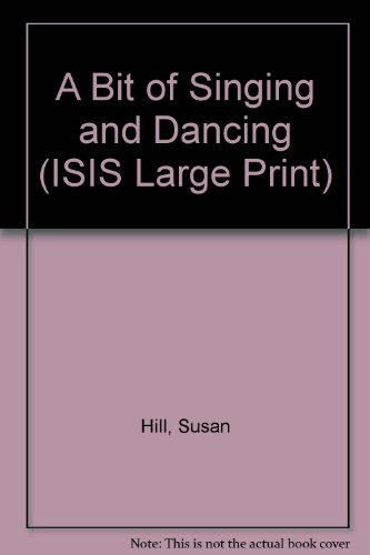 9781856953894: A Bit of Singing and Dancing (ISIS Large Print)