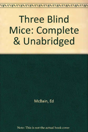 Three Blind Mice: Complete & Unabridged (9781856954167) by Ed McBain