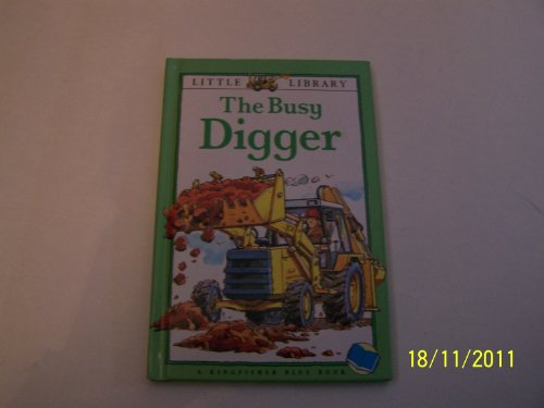 The Busy Digger (Little Library): Royston, Angela