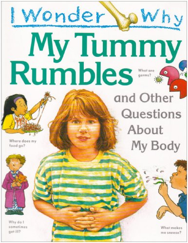 9781856971034: I Wonder Why My Tummy Rumbles and Other Questions About My Body (I wonder why series)