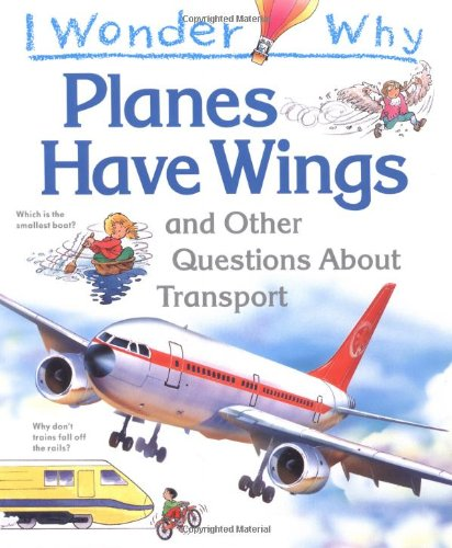 9781856971379: I Wonder Why Planes Have Wings and Other Questions About Transport