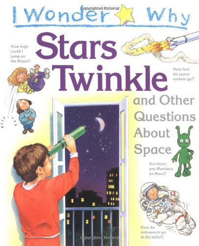 9781856971386: I Wonder Why Stars Twinkle: And Other Questions About Space