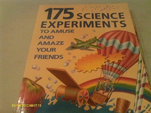 9781856971409: 175 Science Experiments: To Amuse and Amaze Your Friends