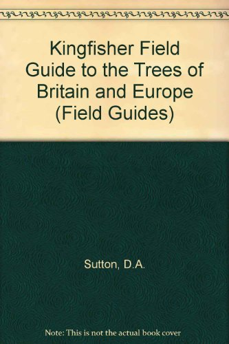 9781856971546: Field Guide to the Trees of Britain and Europe (Field Guides)
