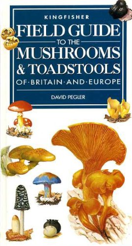 9781856971560: Field Guide to the Mushrooms and Toadstools of Britain and Europe (Field Guides)
