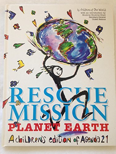 9781856971744: Rescue Mission: Planet Earth : A Children's Edition of Agenda 21 in Association With the United Nations