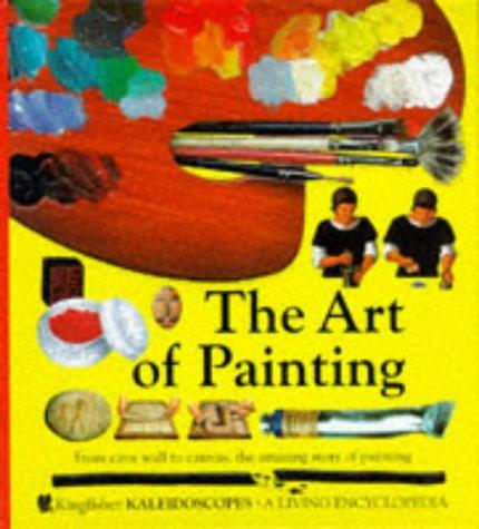 The Art of Painting (Kaleidoscopes): Kingfisher Books Ltd