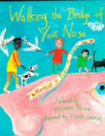 Walking on the Bridge of Your Nose: Wordplay Poems and Rhymes (Poetry): Rosen, Michael