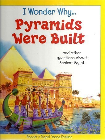 9781856972963: I Wonder Why Pyramids Were Built: And Other Questions About Ancient Egypt (I Wonder Why Series)