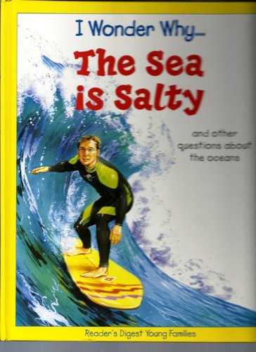 9781856973090: I Wonder Why. . . The Sea is Salty and other questions about the oceans