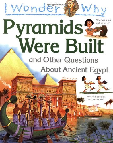9781856973120: I Wonder Why Pyramids Were Built: And Other Questions About Ancient Egypt