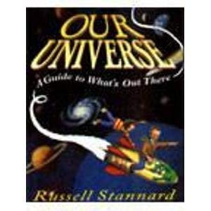 Our Universe: A Guide to What's Out: Russell Stannard, Michael