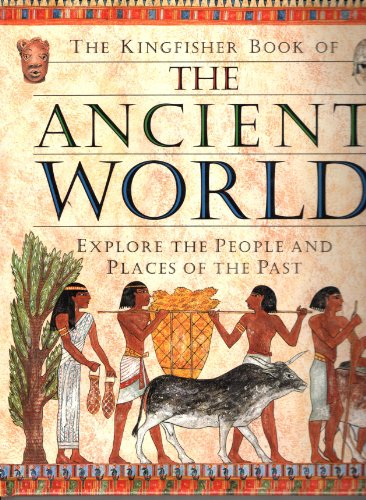 9781856973236: The Kingfisher Book of the Ancient World