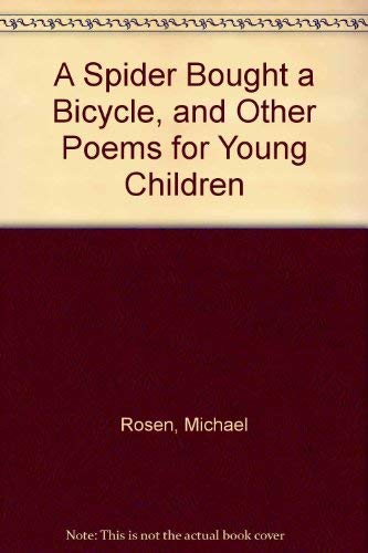 A Spider Bought a Bicycle: And Other Poems for Young Children: Michael Rosen