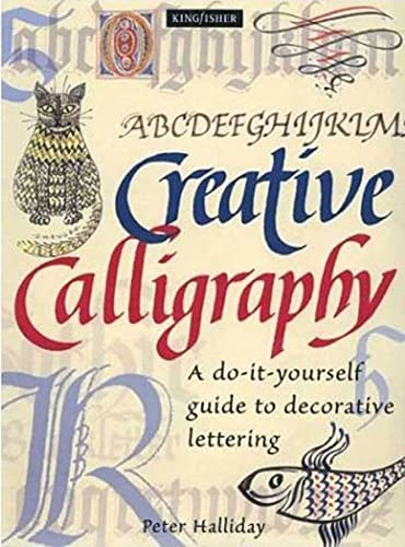 9781856975391: Creative Calligraphy: A Do-It-Yourself Guide To Decorative Lettering