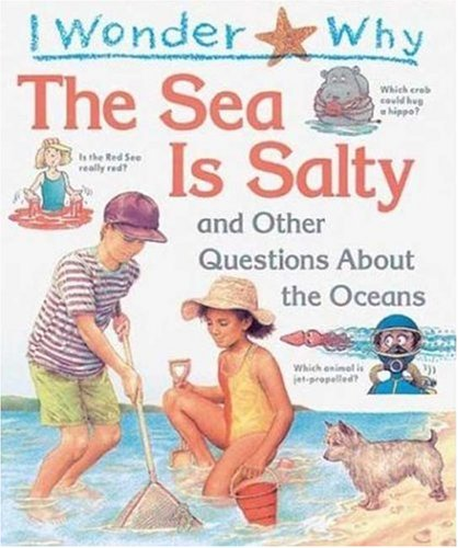 9781856975490: I Wonder Why the Sea is Salty: and Other Questions About the Oceans