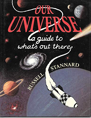 9781856975513: Our Universe: A Guide to What's Out There